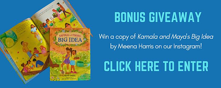 Enter to win Kamala and Maya's Big Idea by Meena Harris