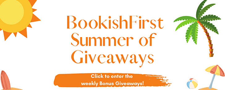 BookishFirst Summer of Giveaways! Click to enter to win weekly Bonus Giveaways!