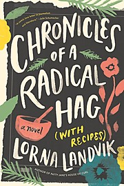 Cover Image for Chronicles of a Radical Hag (with Recipes)