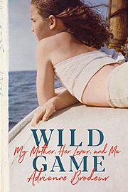 Cover Image for Wild Game: My Mother, Her Lover, and Me