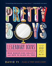 Cover Image for Pretty Boys: Legendary Icons Who Redefined Beauty (and How to Glow Up, Too)
