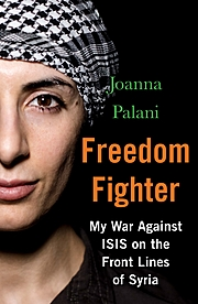 Cover Image for Freedom Fighter: My War Against ISIS on the Frontlines of Syria