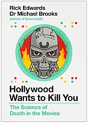 Cover Image for Hollywood Wants To Kill You: The Peculiar Science of Death in the Movies
