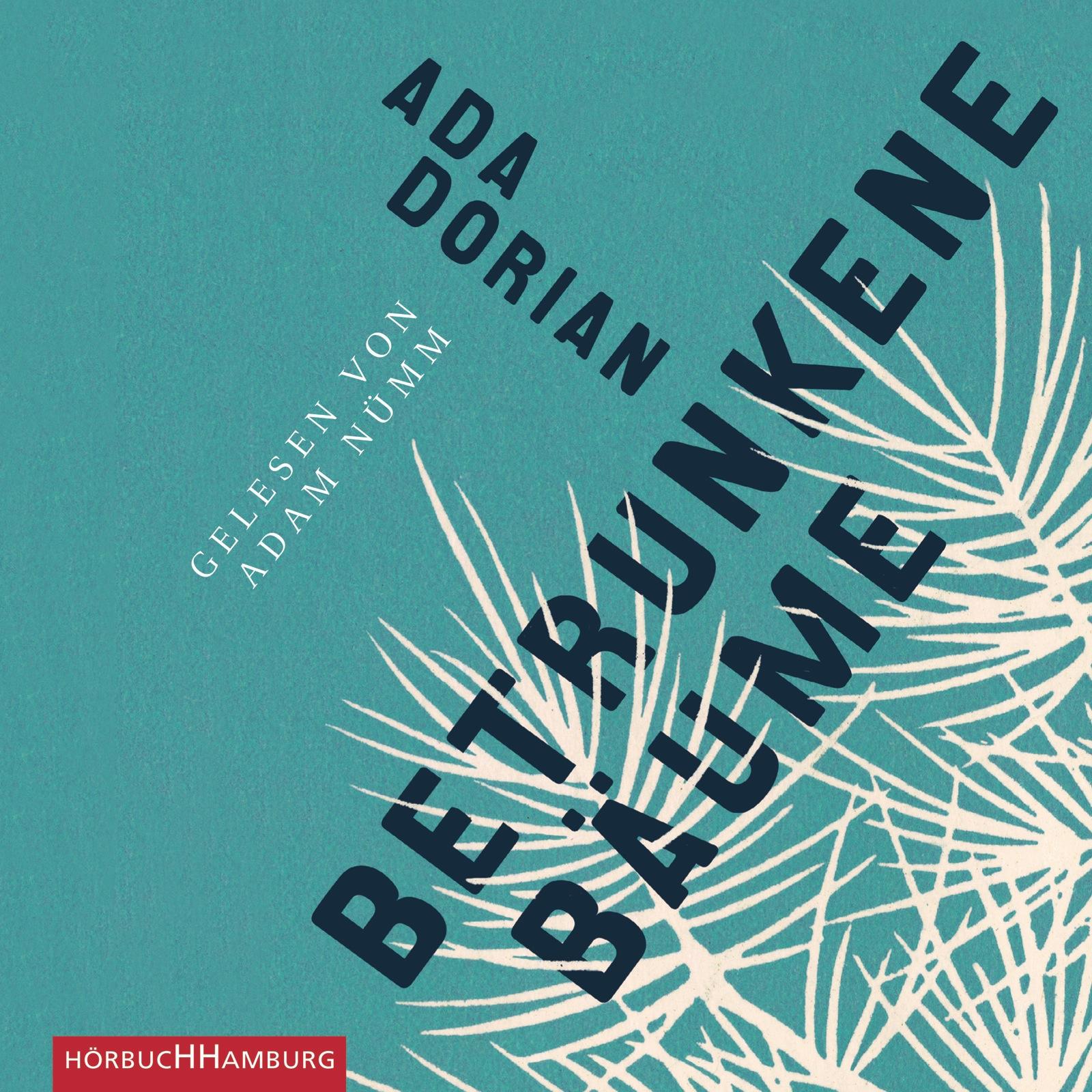 Cover für das Betrunkene Bäume Hörbuch