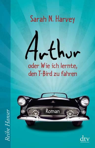 Cover für Arthur oder Wie ich lernte, den T-Bird zu fahren