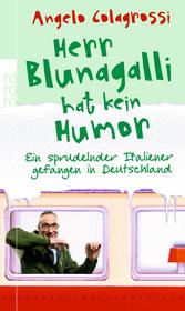 Herr Blunagalli hat kein Humor