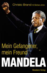 Mandela - Mein Gefangener, mein Freund