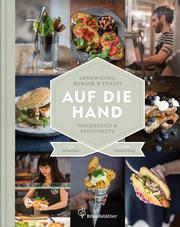 Cover für Auf die Hand - Sandwiches, Burger und Toasts, Fingerfood und Abendbrote
