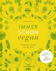 Cover für Immer schon vegan. Traditionelle Rezepte aus aller Welt