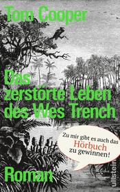 Cover für Das zerstörte Leben des Wes Trench