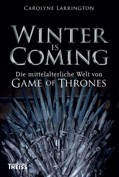 Cover für Winter is Coming. Die mittelalterliche Welt von Game of Thrones