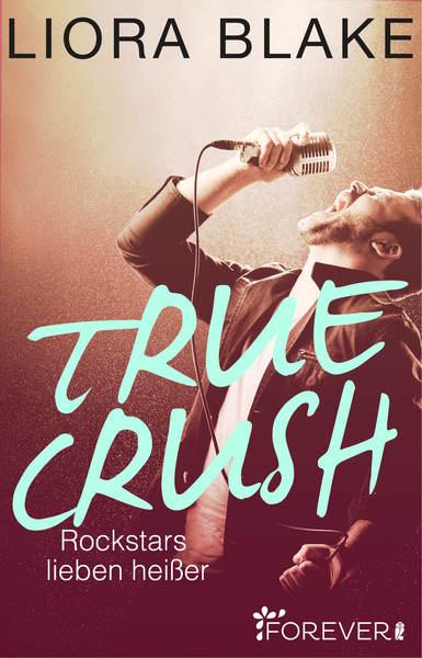 Cover für True Crush - Rockstars lieben heißer
