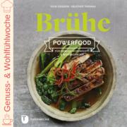 Brühe – Powerfood für Genuss, Gesundheit & Wohlbefinden