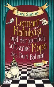Cover für Lennart Malmkvist und der ziemlich seltsame Mops des Buri Bolmen