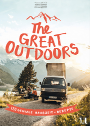 The Great Outdoors – 120 geniale Rauszeit-Rezepte
