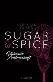 Sugar & Spice - Glühende Leidenschaft