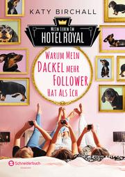 Cover für Mein Leben im Hotel Royal - Warum mein Dackel mehr Follower hat als ich