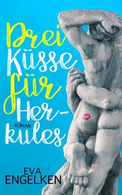 Drei Küsse für Herkules