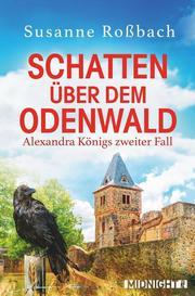 Schatten über dem Odenwald: Alexandra Königs zweiter Fall