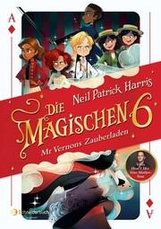 Die Magischen Sechs - Band 1: Mr Vernons Zauberladen