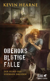 Cover für Oberons blutige Fälle: Der Hund des Eisernen Druiden