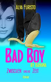 Cover für Bad Boy by Banana – Zwischen uns die Zeit