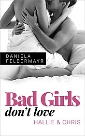 Cover für Bad Girls don't love - Hallie &  Chris
