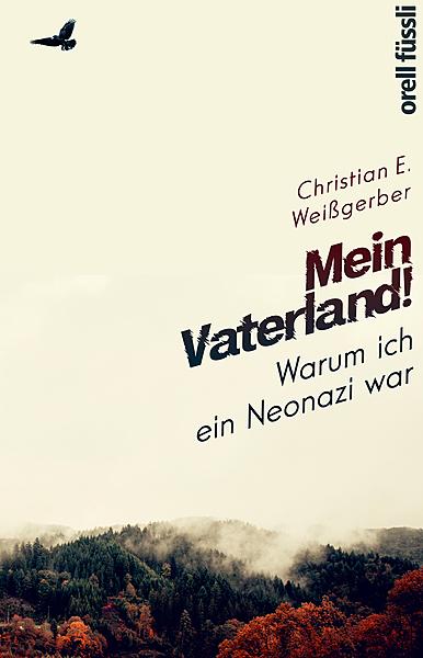 Cover für Mein Vaterland! Warum ich ein Neonazi war