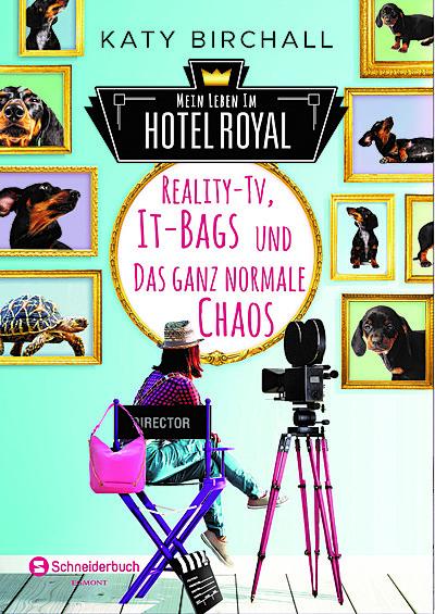 Cover für Mein Leben im Hotel Royal - Reality-TV, It-Bags und das ganz normale Chaos