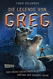 Cover für Die Legende von Greg 1: Der krass katastrophale Anfang der ganzen Sache