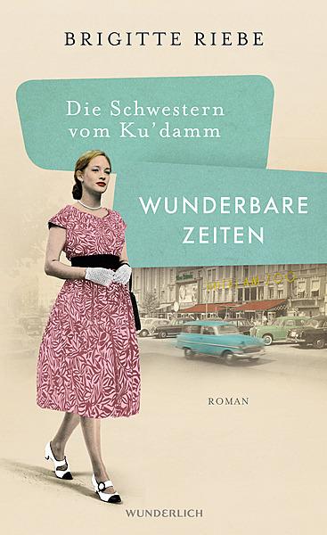 Cover für Die Schwestern vom Ku'damm: Wunderbare Zeiten