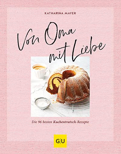 Cover für Von Oma mit Liebe: Die besten Kuchentratsch-Rezepte