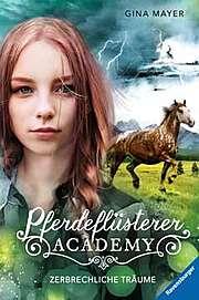 Cover für Pferdeflüsterer-Academy: Zerbrechliche Träume