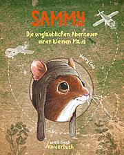 Cover für Sammy - Die unglaublichen Abenteuer einer kleinen Maus
