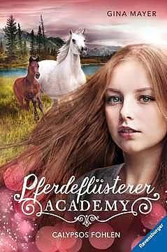 Cover für Pferdeflüsterer-Academy: Calypsos Fohlen