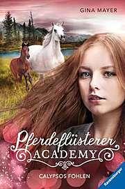 Pferdeflüsterer-Academy: Calypsos Fohlen