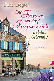 Cover für Die Frauen von der Purpurküste – Isabelles Geheimnis (Die Purpurküsten-Reihe 1)