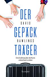 Cover für Der Gepäckträger- Eine Erzählung über die Kunst, unbeschwert zu leben