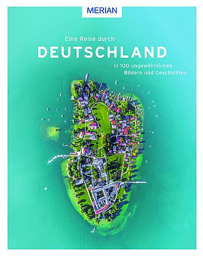 Cover für Eine Reise durch Deutschland in 100 ungewöhnlichen Bildern und Geschichten