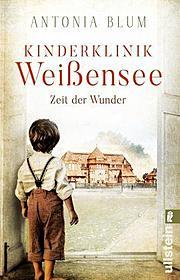 Kinderklinik Weißensee - Zeit der Wunder (Die Kinderärztin 1)