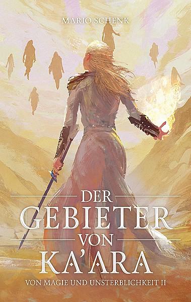 Cover für Von Magie und Unsterblichkeit- Der Gebieter von Ka'ara (Band 2)