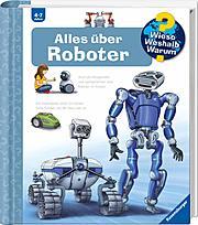 Alles über Roboter (Wieso? Weshalb? Warum?)