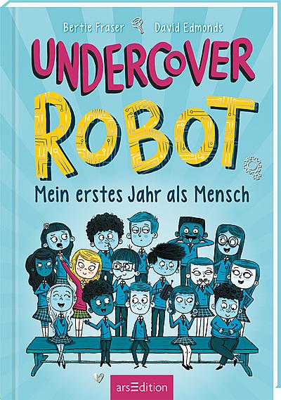 Cover für Undercover Robot - Mein erstes Jahr als Mensch