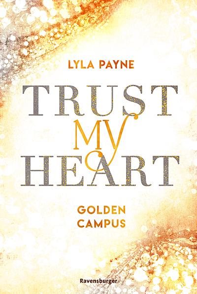 Cover für Trust My Heart: Golden-Campus-Trilogie, Band 1