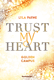 Trust My Heart: Golden-Campus-Trilogie, Band 1