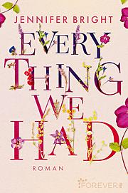 Everything we had (Love and Trust 1)