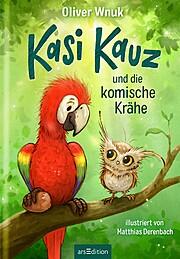Kasi Kauz und die komische Krähe